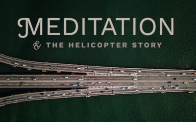 Meditation And The Helicopter Story