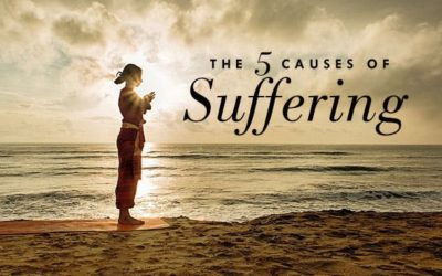 The 5 Causes Of Suffering