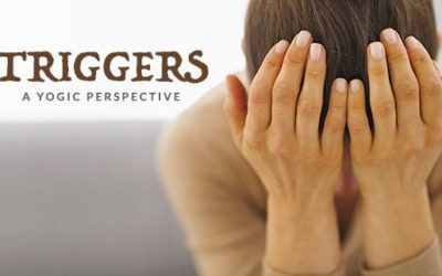 Triggers – A Yogic Perspective